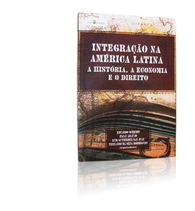 Integration in Latin America - History, Economics and Law